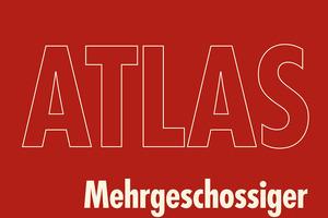"""Der """"Atlas Mehrgeschossiger Holzbau"""" ist ab sofort erhältlich<span class=""""bildnachweis"""">Grafik: Edition Detail</span>"""