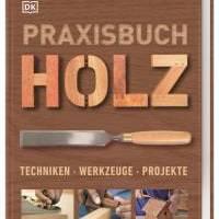 Praxisbuch Holz,<br />Techniken – Werkzeuge – Projekte,<br />Dorling Kindersley Verlag, München,<br />ISBN 978-3-8310-4007-0<br />400 Seiten, € 39,95