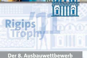Jetzt anmelden: Die Anmeldemappe zur Rigips Trophy ´11 ist ab sofort erhältlich. Einsendeschluss zum Wettbewerb ist der 31.07.2011<br />